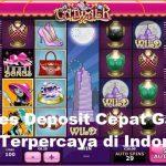 Proses Deposit Cepat Game Slot Terpercaya di Indonesia